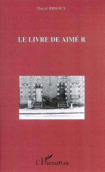 Le livre de Aimé R - DanielRenoux