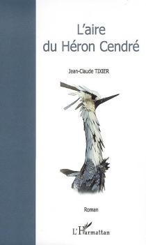 L'aire du héron cendré - Jean-ClaudeTixier