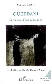 Quebdani : chronique d'une vengeance - AntonioAbad