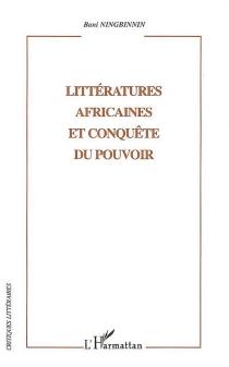 Littératures africaines et conquête du pouvoir - BaniNingbinnin