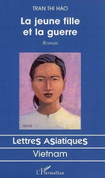 La jeune fille et la guerre - Thi HaoTran
