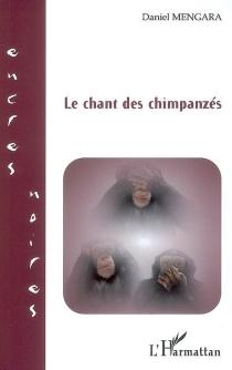 Le chant des chimpanzés - Daniel M.Mengara