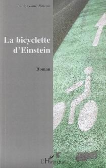La bicyclette d'Einstein - PatriceBaluc-Rittener