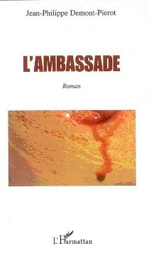 L'ambassade - Jean-PhilippeDemont-Pierot