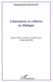 Littératures et cultures en dialogue - Daniel-HenriPageaux
