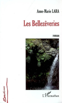 Les bellezêveries - Anne-Marie Lara