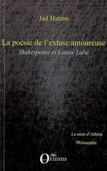 La poésie de l'extase amoureuse : Shakespeare et Louise Labé - JadHatem