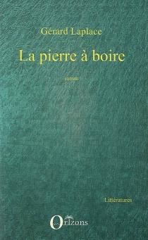 La pierre à boire - GérardLaplace