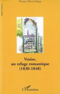 Venise, un refuge romantique : 1830-1848 - FlorenceBrieu-Galaup