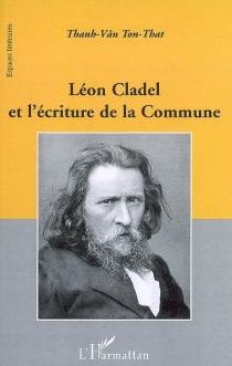 Léon Cladel et l'écriture de la Commune - Thanh-VânTon-That