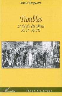 Troubles : le chemin des abîmes, an II-an III - PauleBecquaert