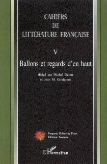 Cahiers de littérature française, n° 5 -