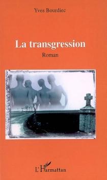 La transgression - YvesBourdiec