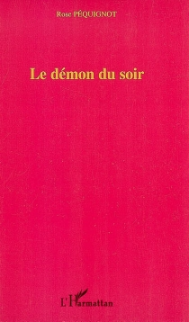 Le démon du soir - RosePéquignot