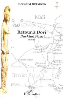 Retour à Dori, Burkina Faso - BernardDelmond