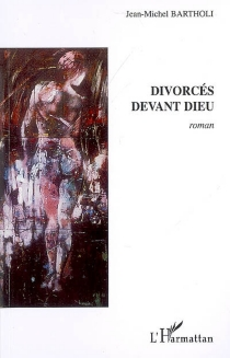 Divorcés devant Dieu - Jean-MichelBartholi