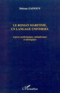 Le roman maritime, un langage universel : aspects mythologique, métaphysique et idéologique - IbtisamZainoun
