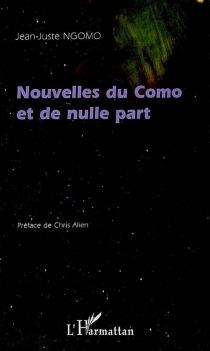 Nouvelles du Como et de nulle part - Jean-JusteNgomo