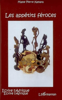 Les appétits féroces - Mame PierreKamara