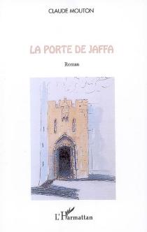 La porte de Jaffa - ClaudeMouton