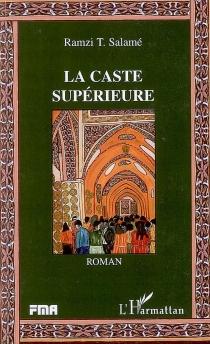 La caste supérieure - Ramzi T.Salamé