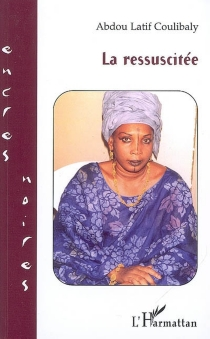 La ressuscitée - Abdou LatifCoulibaly