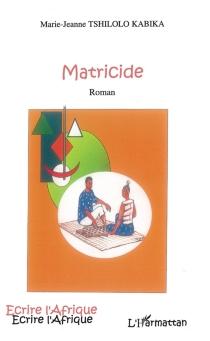 Matricide - Marie-JeanneTshilolo Kabika