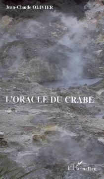 L'oracle du crabe - Jean-ClaudeOlivier