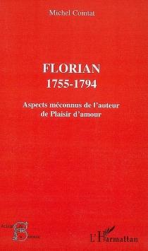 Florian, 1755-1794 : aspects méconnus de l'auteur de Plaisir d'amour - MichelCointat