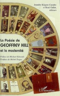 La poésie de Goeffrey Hill et la modernité -