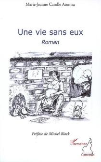 Une vie sans eux - Marie-JeanneCarolle Atontsa