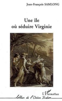 Une île où séduire Virginie - Jean-FrançoisSamLong