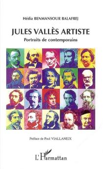 Jules Vallès artiste : portraits de contemporains - HédiaBenmansour Balafrej