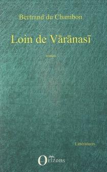 Loin de Varanasi - BertrandDu Chambon