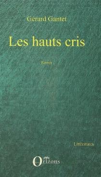 Les hauts cris - GérardGantet
