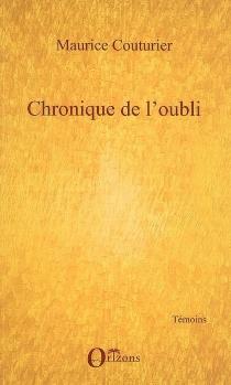 Chronique de l'oubli - MauriceCouturier