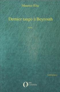 Dernier tango à Beyrouth - MauriceElia
