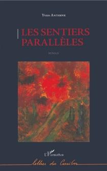 Les sentiers parallèles - YvesAntoine