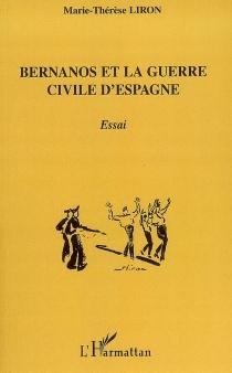 Bernanos et la guerre civile d'Espagne : essai - Marie-ThérèseLiron
