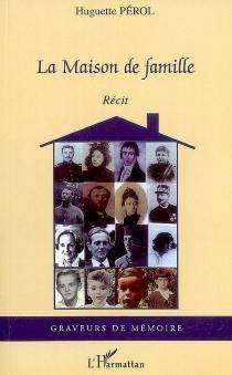 La maison de famille - HuguettePérol