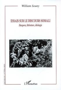 Essais sur le discours somali : diaspora, littérature, idéologie - WilliamSouny