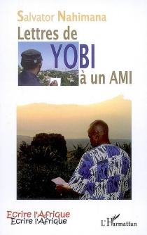 Lettres de Yobi à un ami - SalvatorNahimana