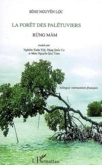 La forêt des palétuviers| Rung Mam - Nguyen LocBinh