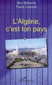 L'Algérie, c'est ton pays - BenBelkahla