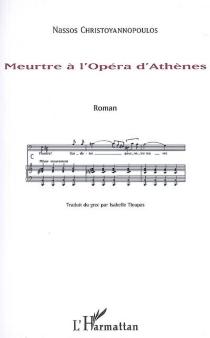 Meurtre à l'opéra d'Athènes - NassosChristoyannopoulos