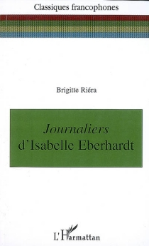 Journaliers d'Isabelle Eberhardt - BrigitteRiéra