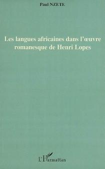 Les langues africaines dans l'oeuvre romanesque de Henri Lopes - PaulNzete
