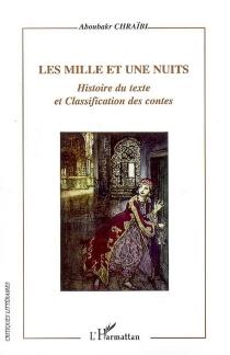 Les mille et une nuits : histoire du texte et classification des contes -