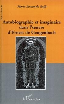 Autobiographie et imaginaire dans l'oeuvre d'Ernest de Gengenbach - Maria EmanuelaRaffi