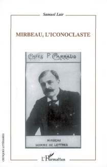 Mirbeau, l'iconoclaste - SamuelLair